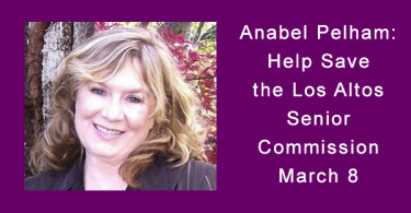 Anabel Pelham urges you to email, phone or visit Los Altos City Council asking them not to abolish the Senior Commission